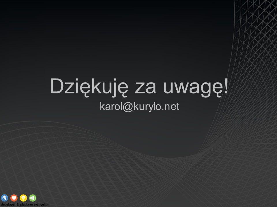 Dziękuję za uwagę! karol@kurylo.net