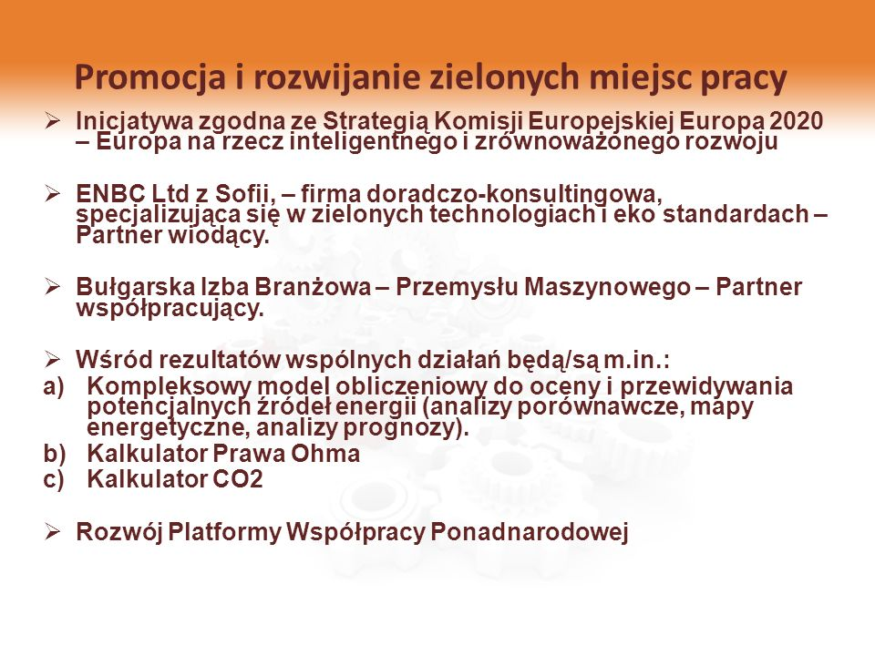 Promocja i rozwijanie zielonych miejsc pracy Inicjatywa zgodna ze Strategią Komisji Europejskiej Europa 2020 – Europa na rzecz inteligentnego i zrówno