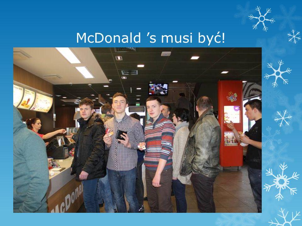 McDonald s musi być!