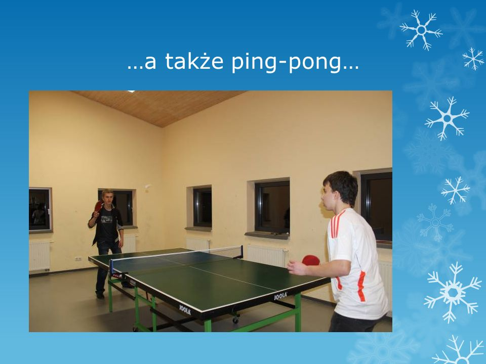 …a także ping-pong…
