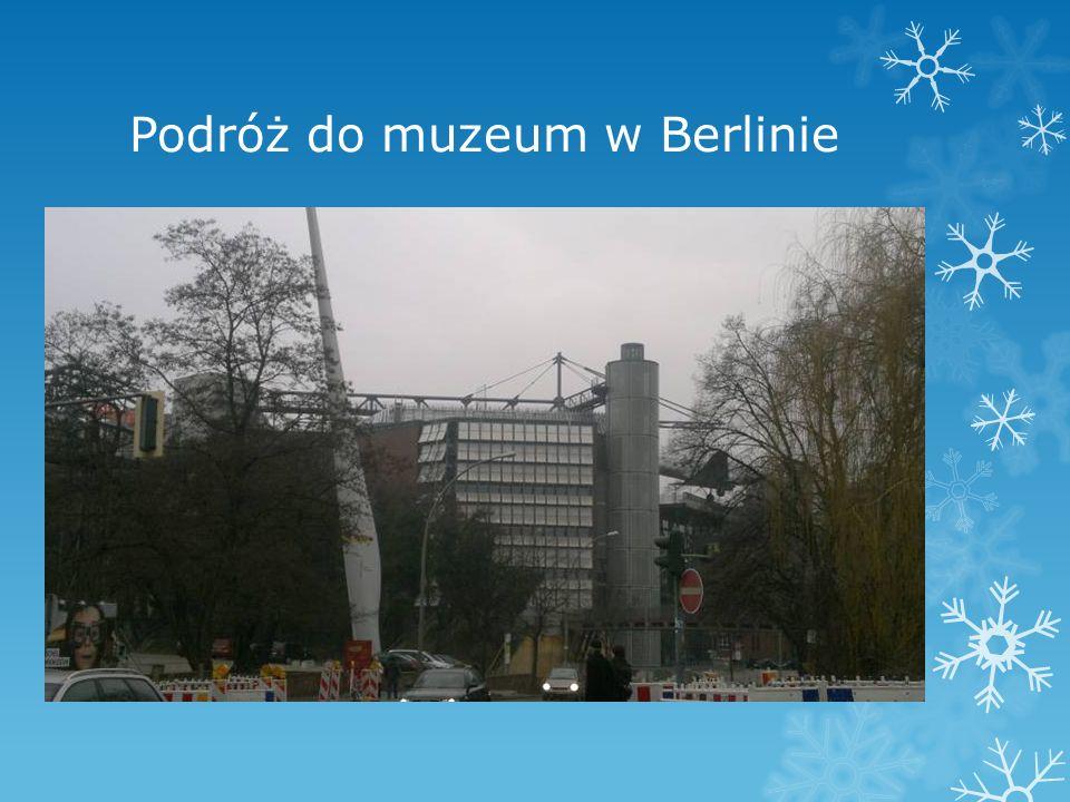 Podróż do muzeum w Berlinie