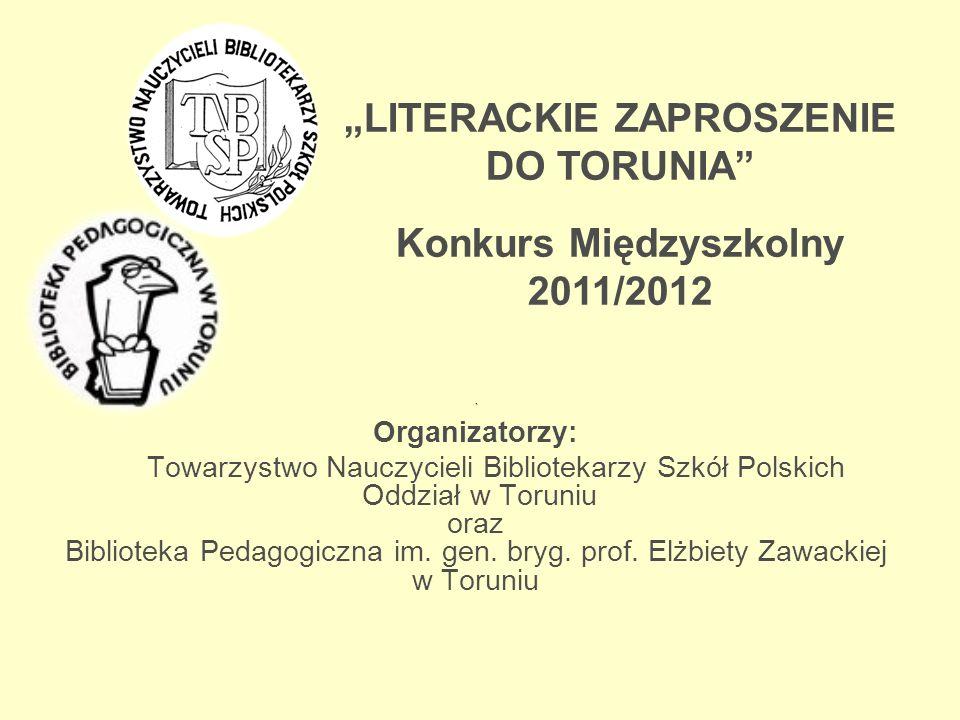 ` Organizatorzy: Towarzystwo Nauczycieli Bibliotekarzy Szkół Polskich Oddział w Toruniu oraz Biblioteka Pedagogiczna im. gen. bryg. prof. Elżbiety Zaw