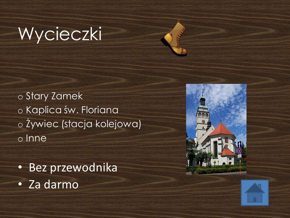 Wycieczki Bez przewodnika Za darmo o Stary Zamek o Kaplica św. Floriana o Żywiec (stacja kolejowa) o Inne