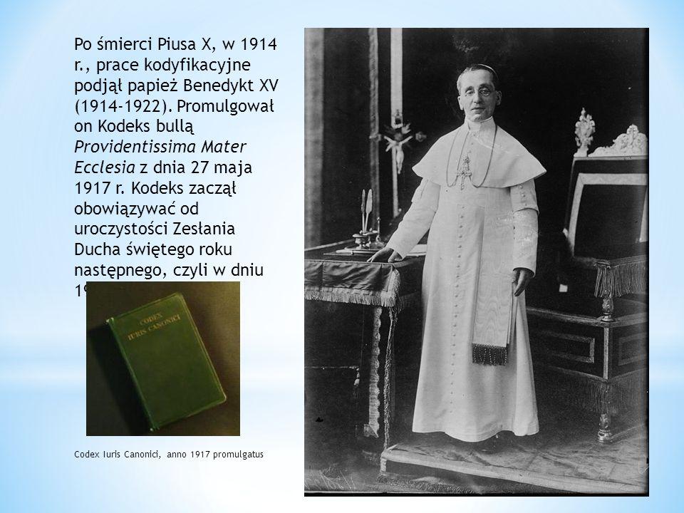 Po śmierci Piusa X, w 1914 r., prace kodyfikacyjne podjął papież Benedykt XV (1914-1922). Promulgował on Kodeks bullą Providentissima Mater Ecclesia z