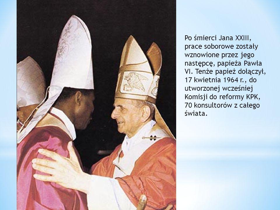 Po śmierci Jana XXIII, prace soborowe zostały wznowione przez jego następcę, papieża Pawła VI. Tenże papież dołączył, 17 kwietnia 1964 r., do utworzon