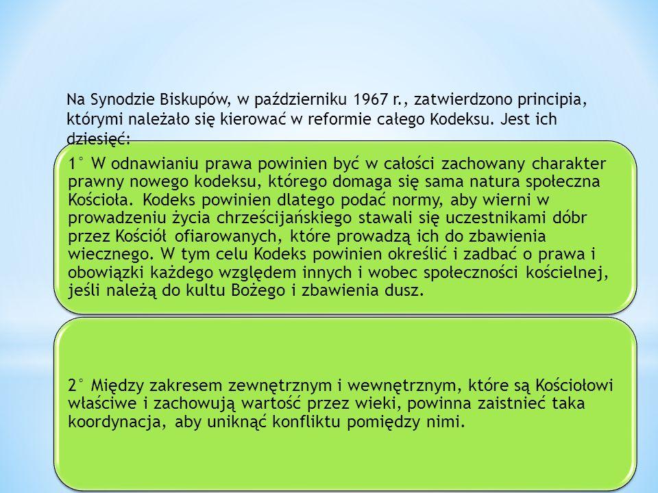 2.5.3. Principia reformy kodeksowej zatwierdzone przez Synod Biskupów w roku 1967. 1° W odnawianiu prawa powinien być w całości zachowany charakter pr