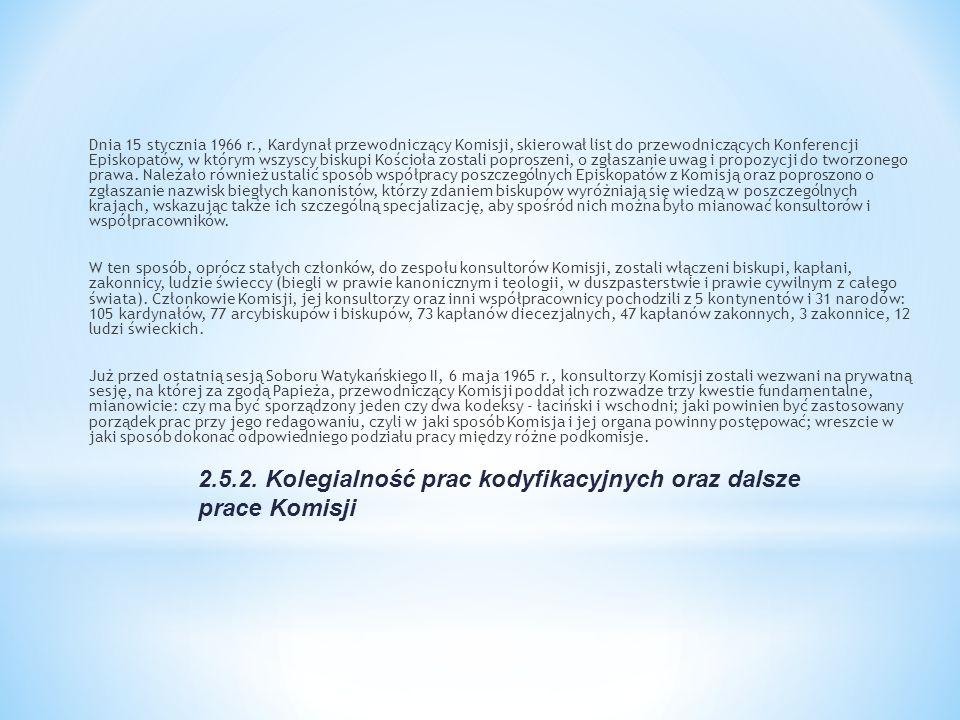 2.5.2. Kolegialność prac kodyfikacyjnych oraz dalsze prace Komisji Dnia 15 stycznia 1966 r., Kardynał przewodniczący Komisji, skierował list do przewo
