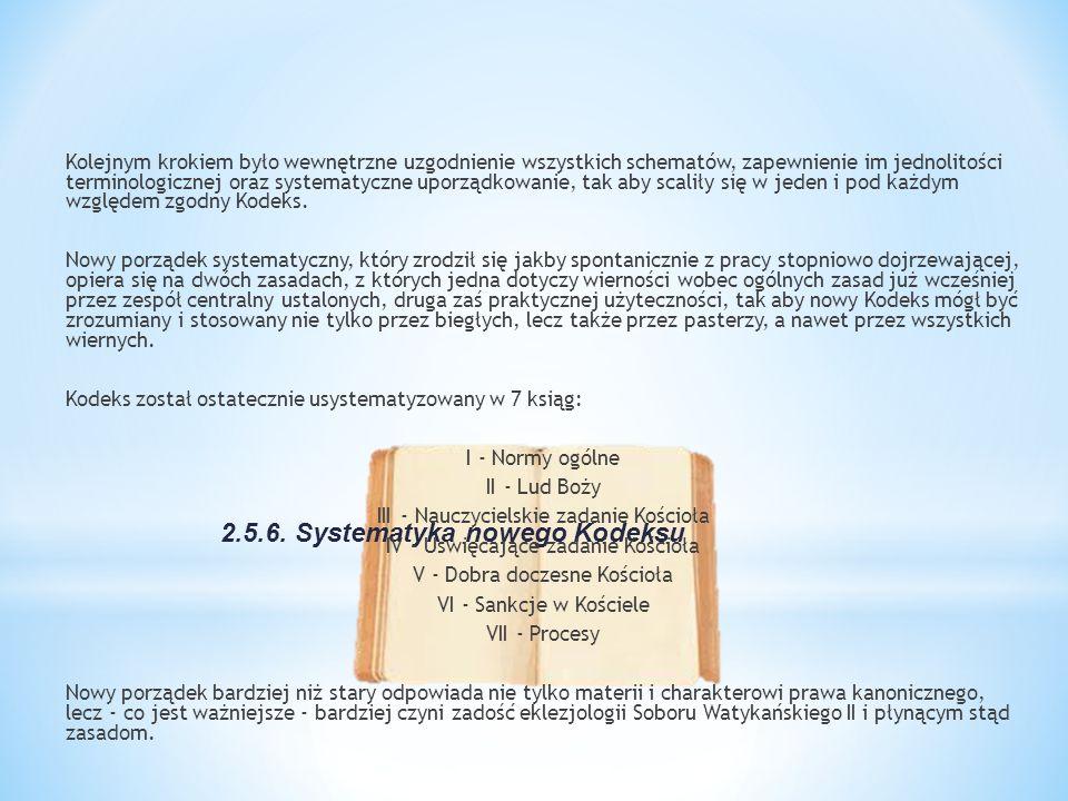 2.5.6. Systematyka nowego Kodeksu Kolejnym krokiem było wewnętrzne uzgodnienie wszystkich schematów, zapewnienie im jednolitości terminologicznej oraz