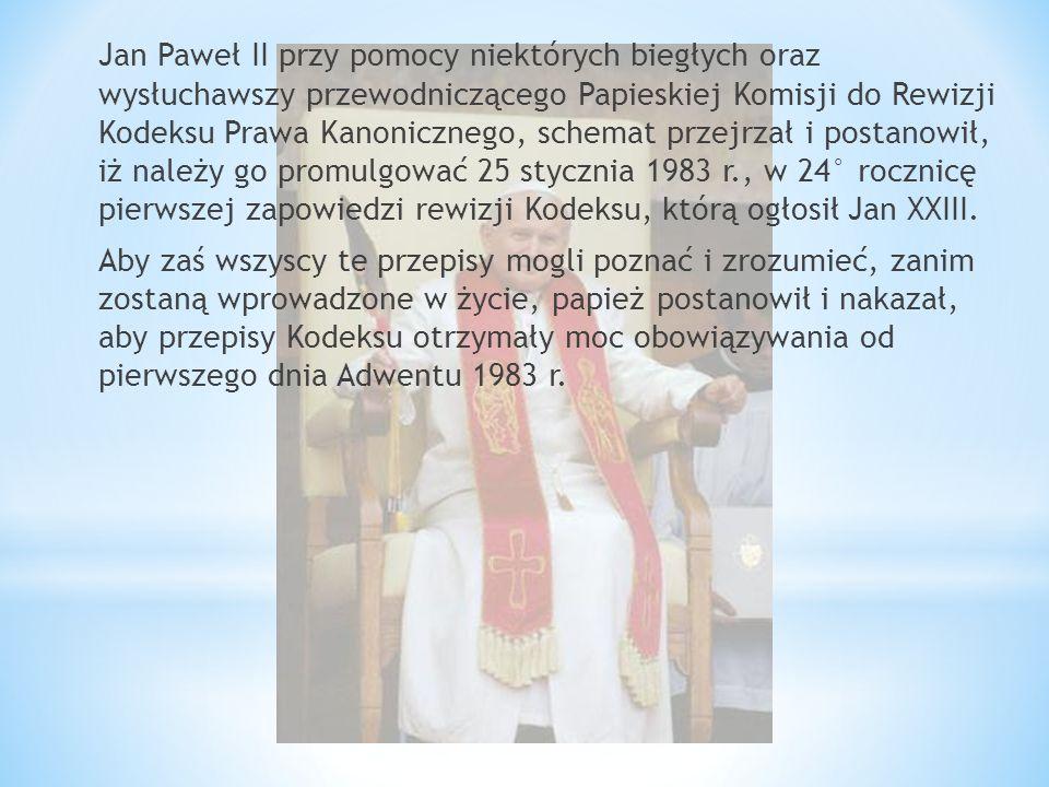 Jan Paweł II przy pomocy niektórych biegłych oraz wysłuchawszy przewodniczącego Papieskiej Komisji do Rewizji Kodeksu Prawa Kanonicznego, schemat prze