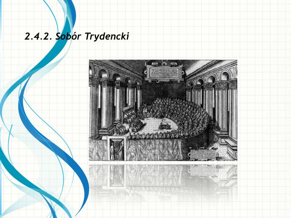 2.4.2. Sobór Trydencki