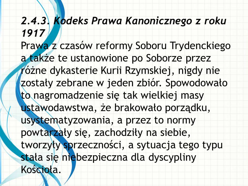 2.4.3. Kodeks Prawa Kanonicznego z roku 1917 Prawa z czasów reformy Soboru Trydenckiego a także te ustanowione po Soborze przez różne dykasterie Kurii