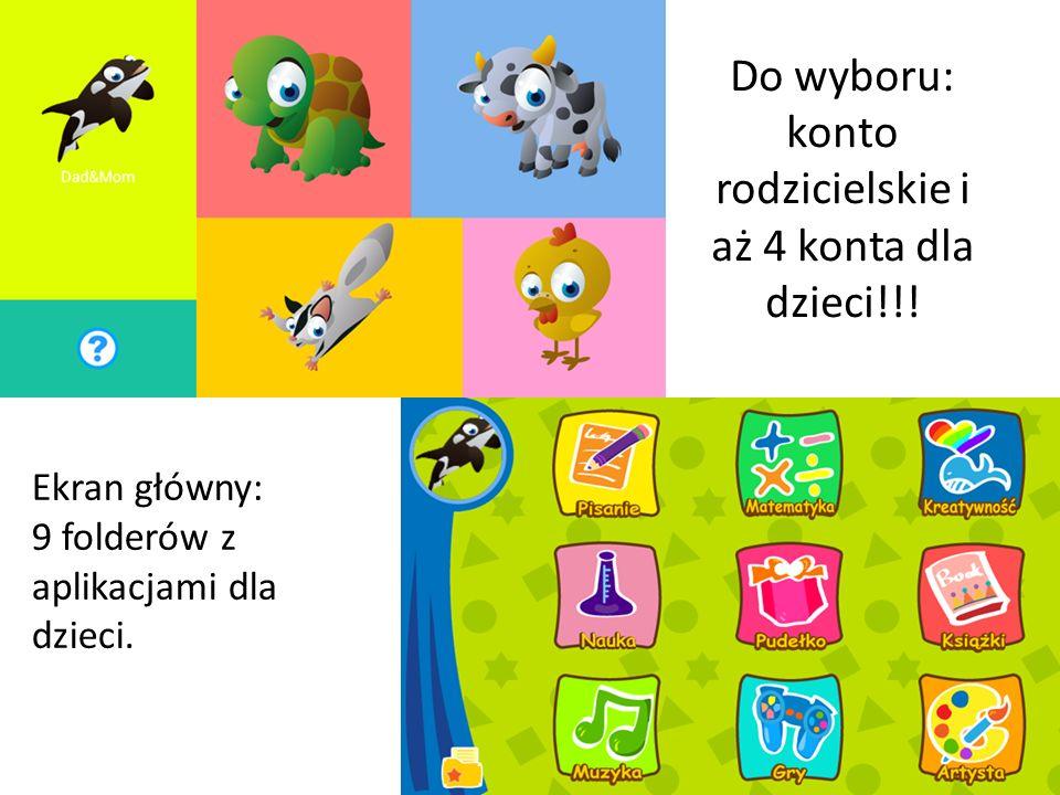 Do wyboru: konto rodzicielskie i aż 4 konta dla dzieci!!! Ekran główny: 9 folderów z aplikacjami dla dzieci.