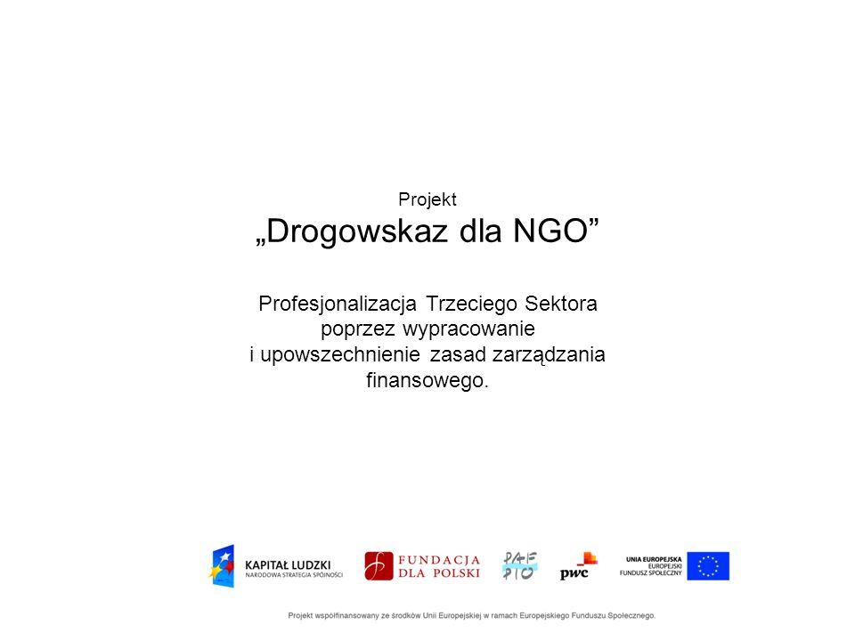 Projekt Drogowskaz dla NGO Profesjonalizacja Trzeciego Sektora poprzez wypracowanie i upowszechnienie zasad zarządzania finansowego.