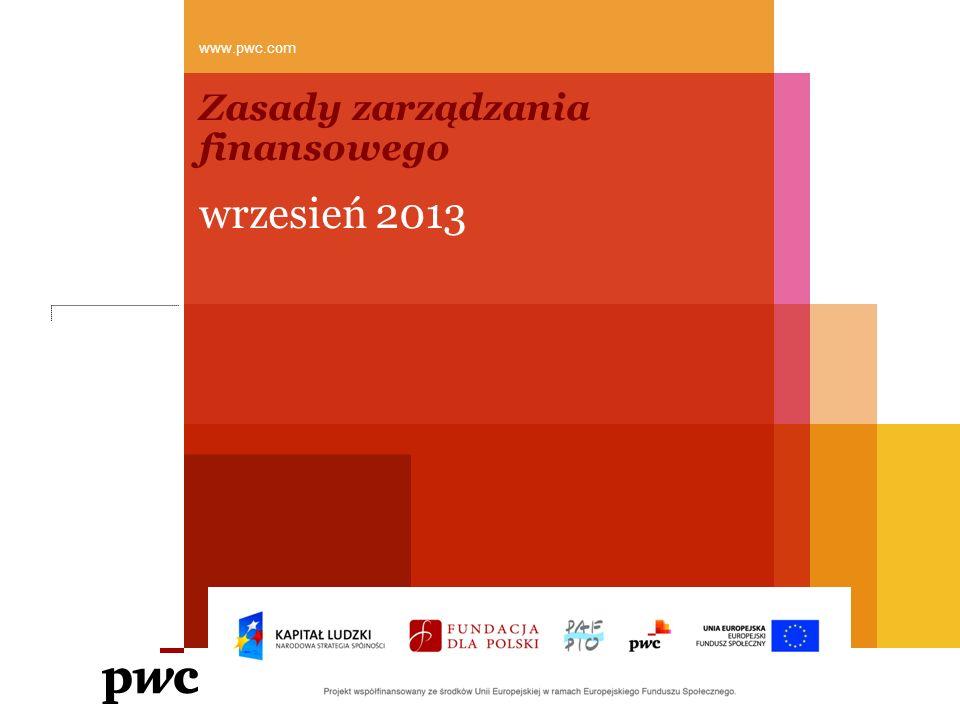 Zasady zarządzania finansowego wrzesień 2013 www.pwc.com