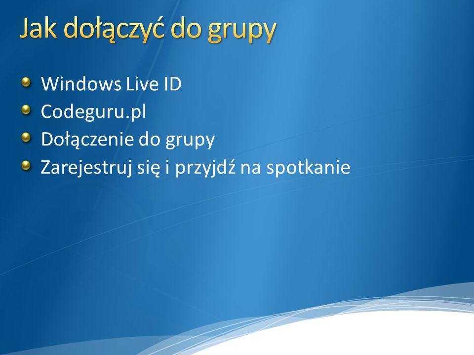 Windows Live ID Codeguru.pl Dołączenie do grupy Zarejestruj się i przyjdź na spotkanie