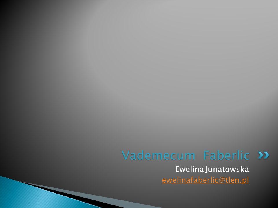 Ewelina Junatowska ewelinafaberlic@tlen.pl Vademecum Faberlic