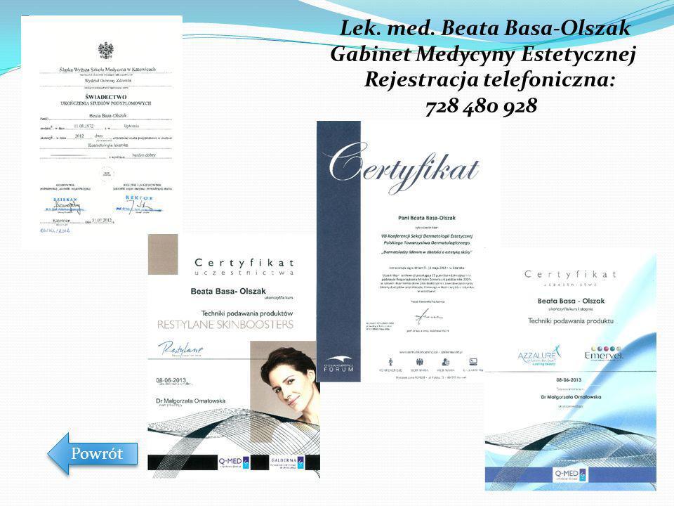 Lek. med. Beata Basa-Olszak Gabinet Medycyny Estetycznej Rejestracja telefoniczna: 728 480 928 Powrót