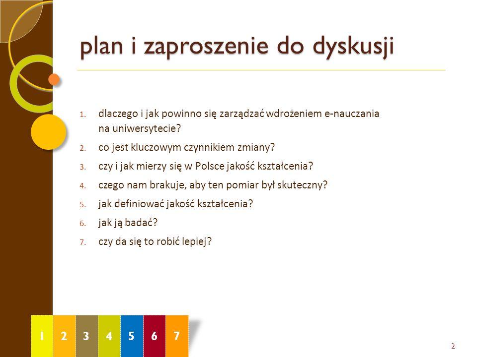 1 plan i zaproszenie do dyskusji 2 2 1. dlaczego i jak powinno się zarządzać wdrożeniem e-nauczania na uniwersytecie? 2. co jest kluczowym czynnikiem
