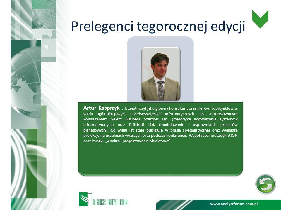 Prelegenci tegorocznej edycji Artur Kasprzyk, Uczestniczył jako główny konsultant oraz kierownik projektów w wielu ogólnokrajowych przedsięwzięciach i