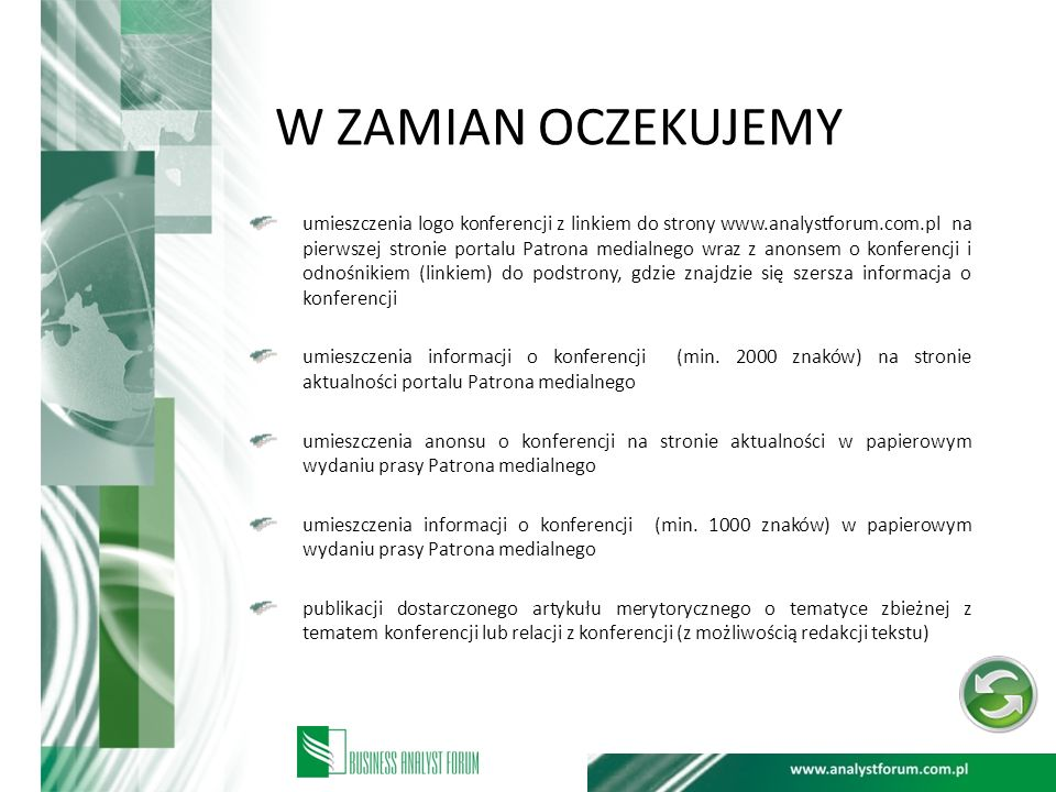 W ZAMIAN OCZEKUJEMY umieszczenia logo konferencji z linkiem do strony www.analystforum.com.pl na pierwszej stronie portalu Patrona medialnego wraz z a