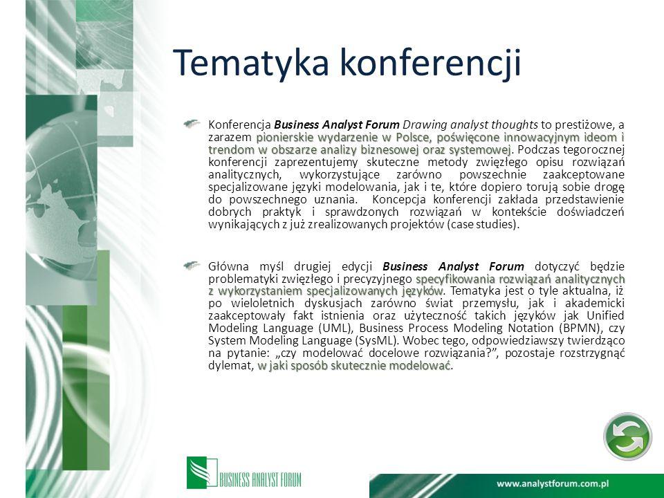 Tematyka konferencji pionierskie wydarzenie w Polsce, poświęcone innowacyjnym ideom i trendom w obszarze analizy biznesowej oraz systemowej Konferencj