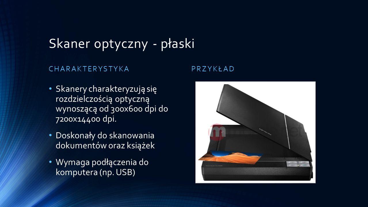 Skaner optyczny - płaski CHARAKTERYSTYKA Skanery charakteryzują się rozdzielczością optyczną wynoszącą od 300x600 dpi do 7200x14400 dpi. Doskonały do