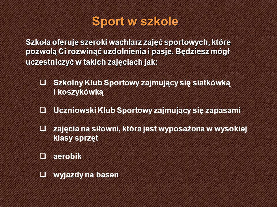 Szkoła oferuje szeroki wachlarz zajęć sportowych, które pozwolą Ci rozwinąć uzdolnienia i pasje.