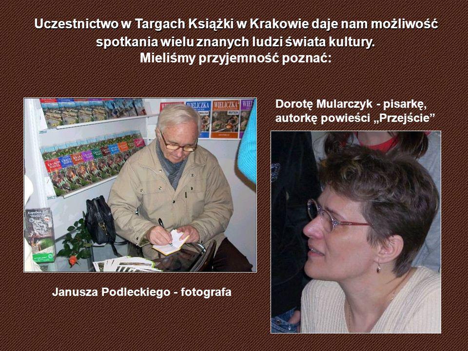 Uczestnictwo w Targach Książki w Krakowie daje nam możliwość spotkania wielu znanych ludzi świata kultury.