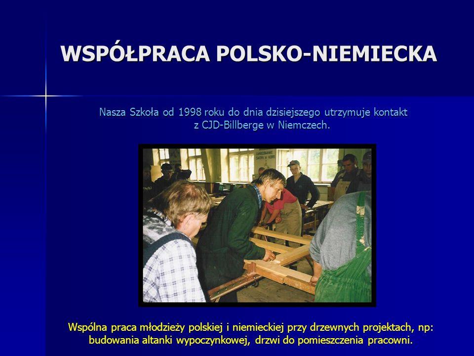 WSPÓŁPRACA POLSKO-NIEMIECKA Nasza Szkoła od 1998 roku do dnia dzisiejszego utrzymuje kontakt z CJD-Billberge w Niemczech. Wspólna praca młodzieży pols