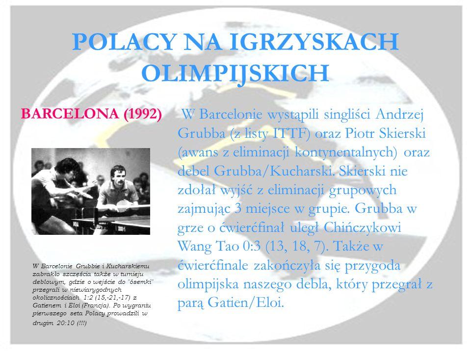 POLACY NA IGRZYSKACH OLIMPIJSKICH SEUL (1988) Szósta lokata debla Grubba/Kucharski. W grze singlowej obaj odpadli w ćwierćfinale gdzie Andrzeja Grubbę