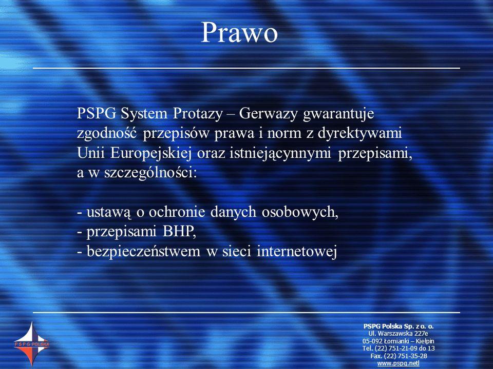 Prawo PSPG System Protazy – Gerwazy gwarantuje zgodność przepisów prawa i norm z dyrektywami Unii Europejskiej oraz istniejącynnymi przepisami, a w sz