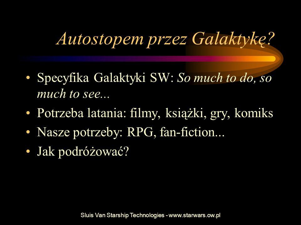 Sluis Van Starship Technologies - www.starwars.ow.pl Autostopem przez Galaktykę.