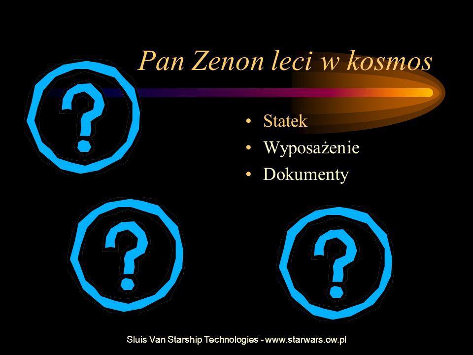 Sluis Van Starship Technologies - www.starwars.ow.pl Czego potrzebujesz.