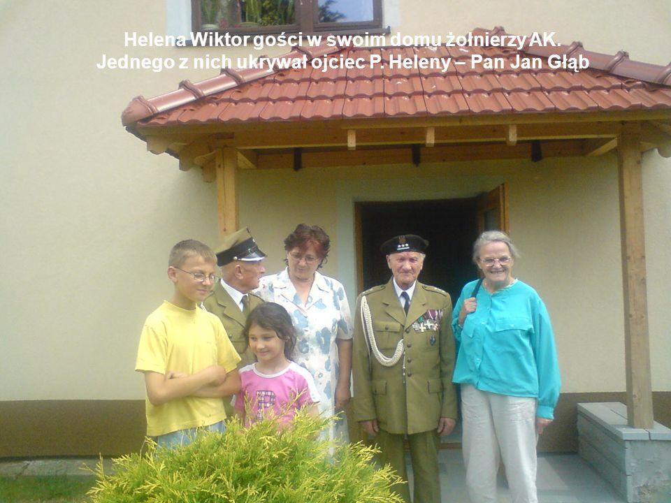 Helena Wiktor gości w swoim domu żołnierzy AK. Jednego z nich ukrywał ojciec P. Heleny – Pan Jan Głąb