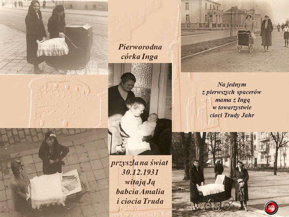 Na jednym z pierwszych spacerów mama z Ingą w towarzystwie cioci Trudy Jahr Pierworodna córka Inga przyszła na świat 30.12.1931 witają Ją babcia Amalia i ciocia Truda