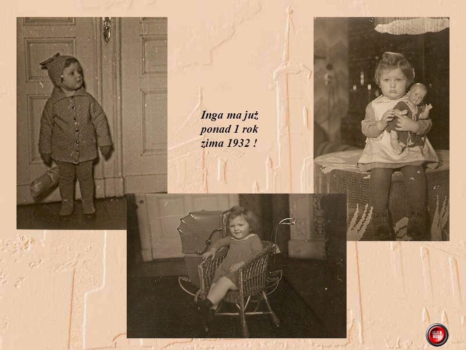 Inga ma już ponad 1 rok zima 1932 !
