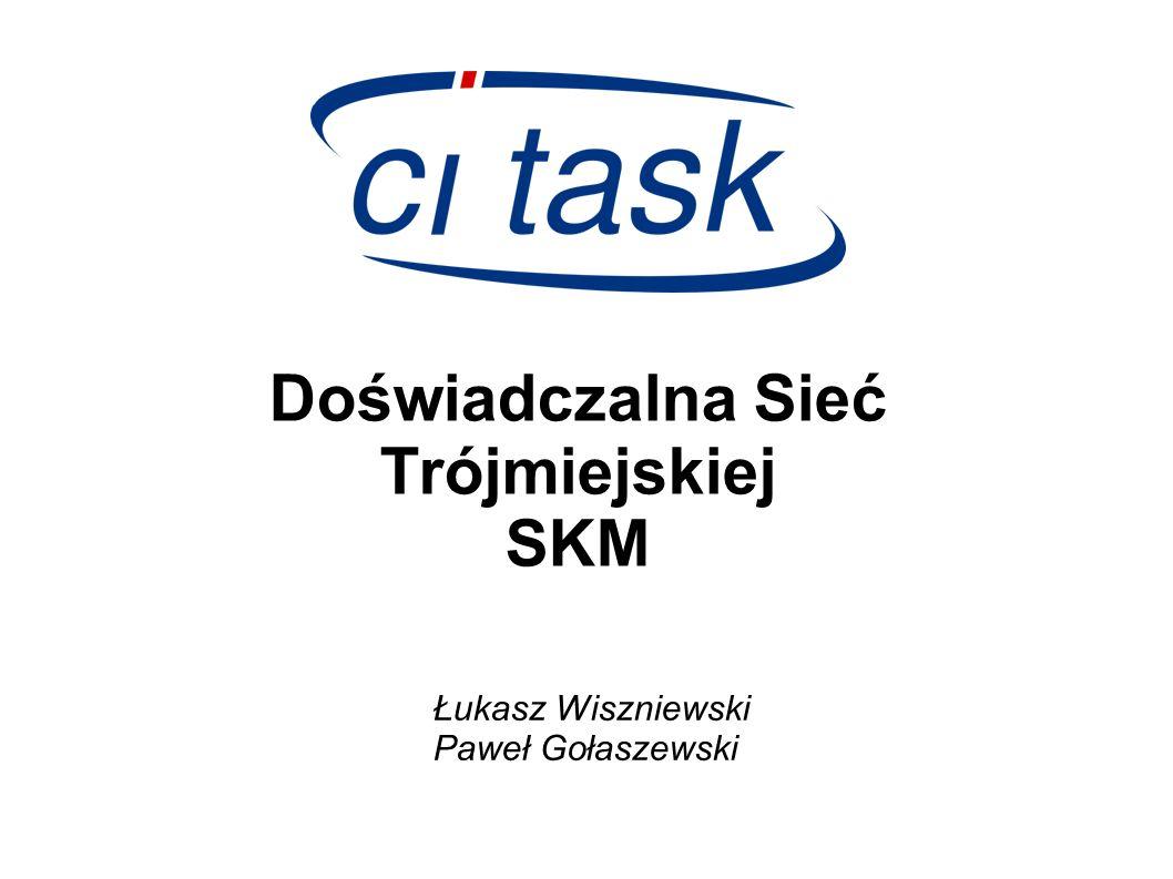Doświadczalna Sieć Trójmiejskiej SKM Łukasz Wiszniewski Paweł Gołaszewski