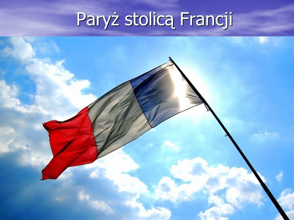 Paryż stolicą Francji