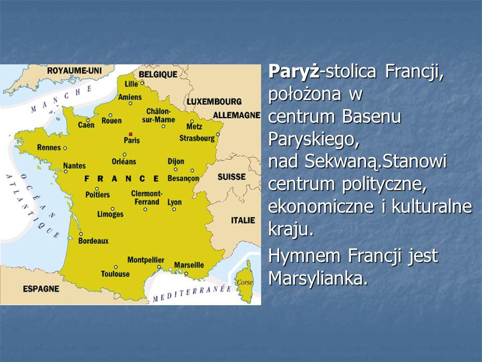 Paryż-stolica Francji, położona w centrum Basenu Paryskiego, nad Sekwaną.Stanowi centrum polityczne, ekonomiczne i kulturalne kraju. Paryż-stolica Fra