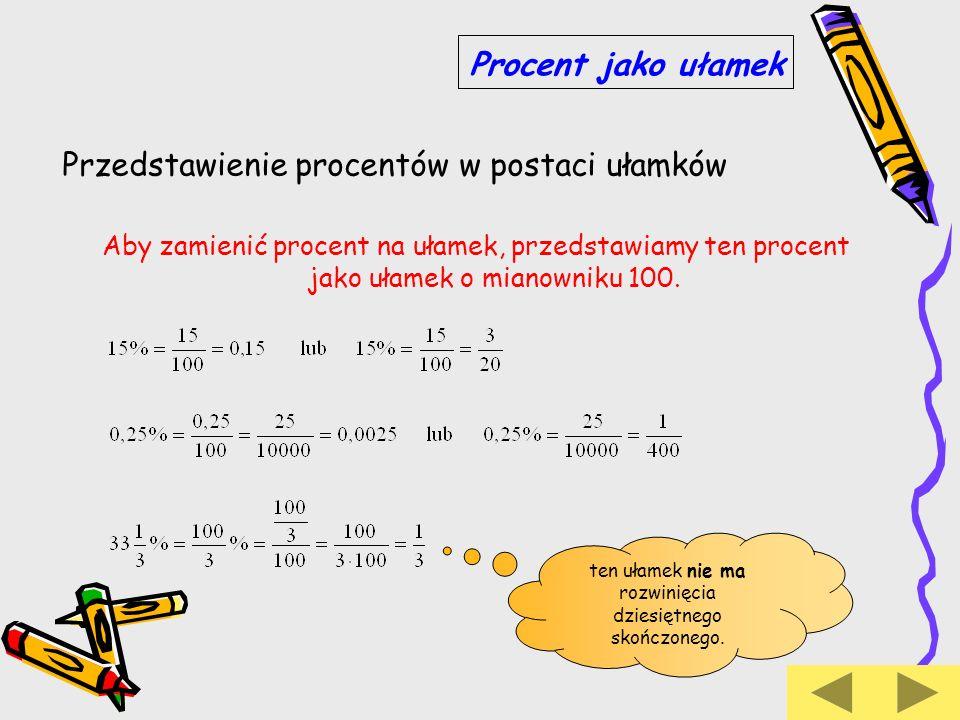 Aby obliczyć, ile procent liczby a stanowi liczba b, należy b podzielić przez a i otrzymany iloraz wyrazić w procentach.