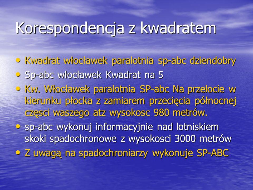 Korespondencja z kwadratem Kwadrat włocławek paralotnia sp-abc dziendobry Kwadrat włocławek paralotnia sp-abc dziendobry Sp-abc włocławek Kwadrat na 5 Sp-abc włocławek Kwadrat na 5 Kw.
