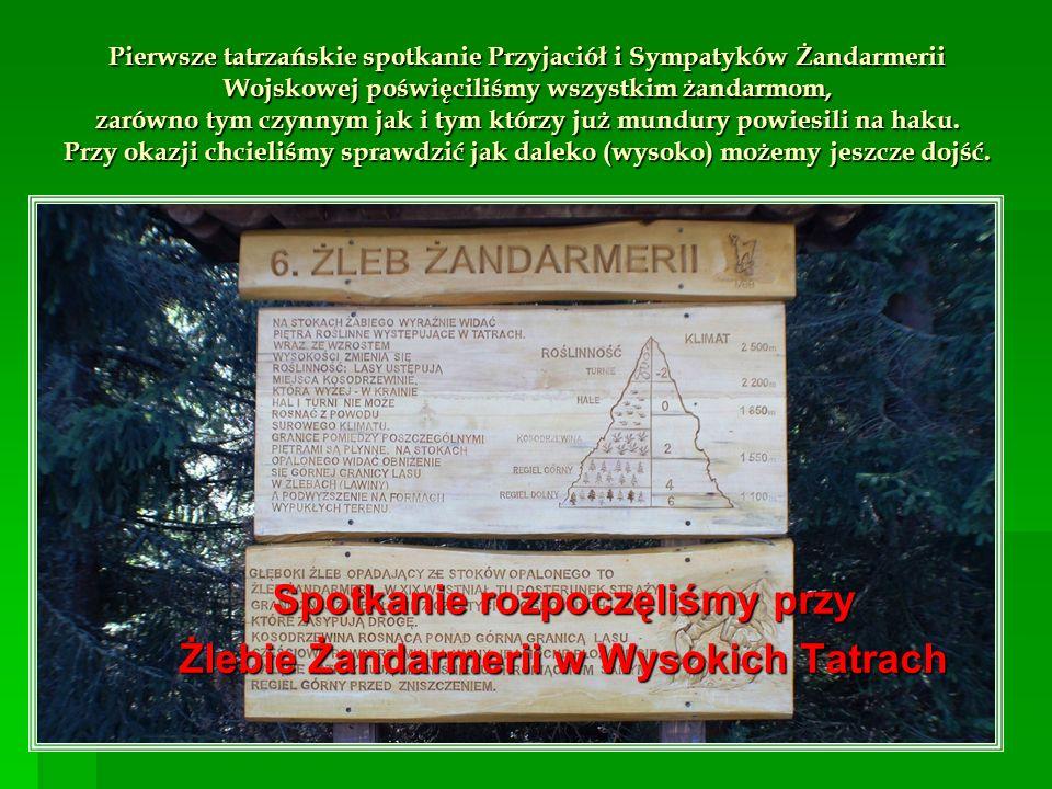 Spotkanie rozpoczęliśmy przy Żlebie Żandarmerii w Wysokich Tatrach Pierwsze tatrzańskie spotkanie Przyjaciół i Sympatyków Żandarmerii Wojskowej poświę