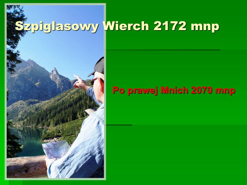Po prawej Mnich 2070 mnp Szpiglasowy Wierch 2172 mnp