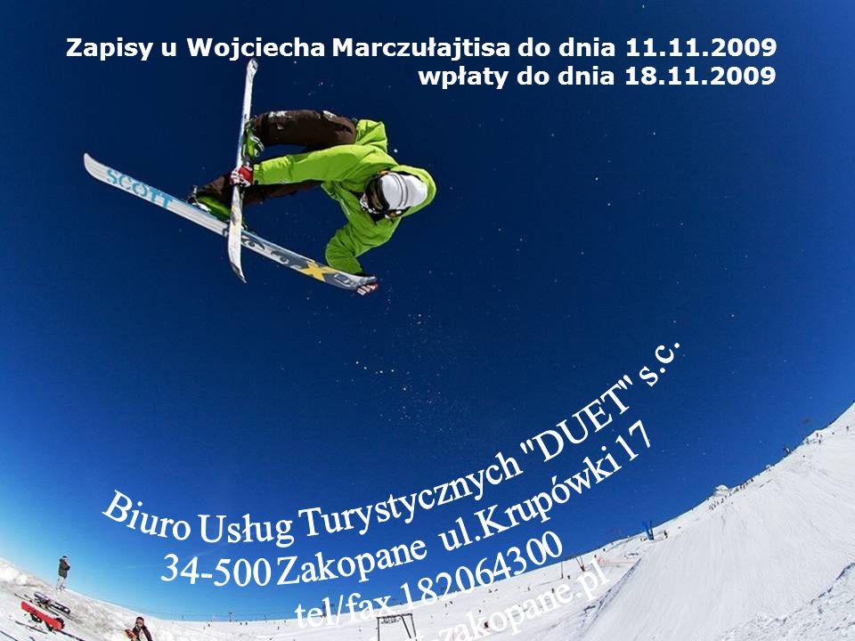 Zapisy u Wojciecha Marczułajtisa do dnia 11.11.2009 wpłaty do dnia 18.11.2009