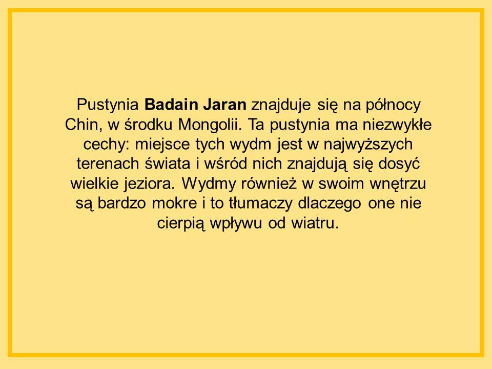 Pustynia Badain Jaran znajduje się na północy Chin, w środku Mongolii.