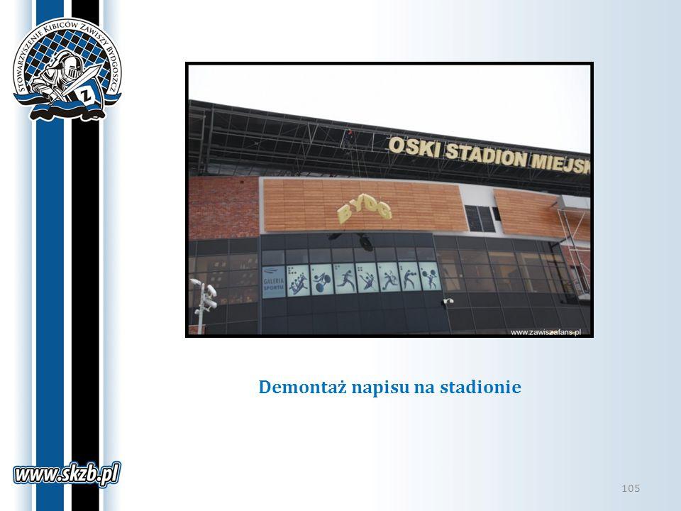 Demontaż napisu na stadionie 105