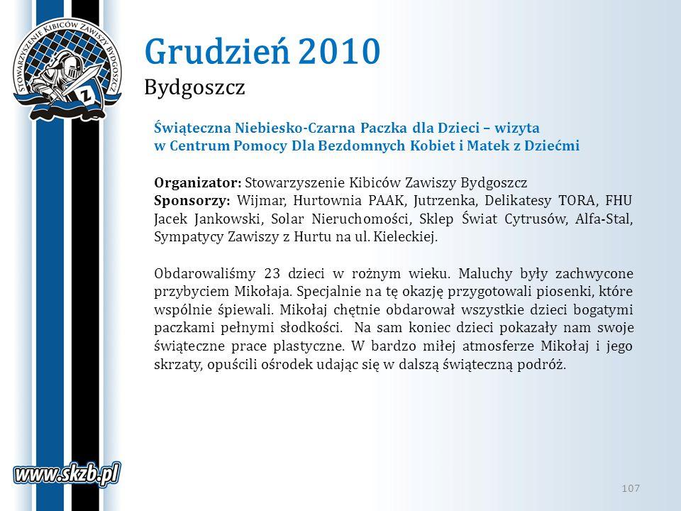 Grudzień 2010 Bydgoszcz 107 Świąteczna Niebiesko-Czarna Paczka dla Dzieci – wizyta w Centrum Pomocy Dla Bezdomnych Kobiet i Matek z Dziećmi Organizato