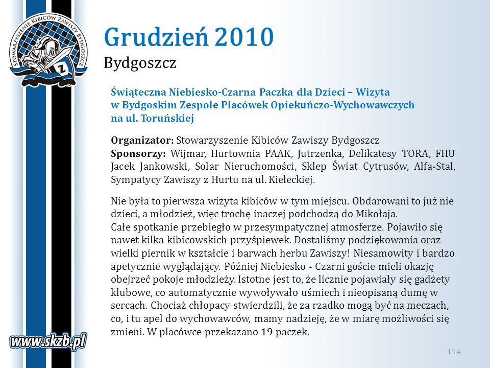 Grudzień 2010 Bydgoszcz 114 Świąteczna Niebiesko-Czarna Paczka dla Dzieci – Wizyta w Bydgoskim Zespole Placówek Opiekuńczo-Wychowawczych na ul. Toruńs