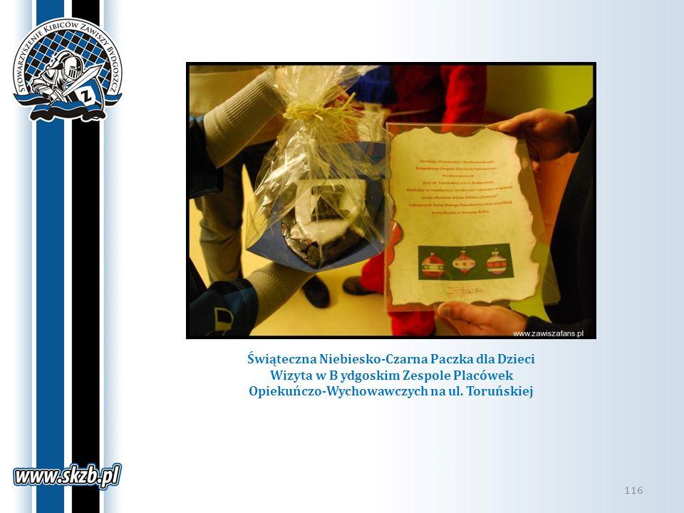 116 Świąteczna Niebiesko-Czarna Paczka dla Dzieci Wizyta w B ydgoskim Zespole Placówek Opiekuńczo-Wychowawczych na ul. Toruńskiej