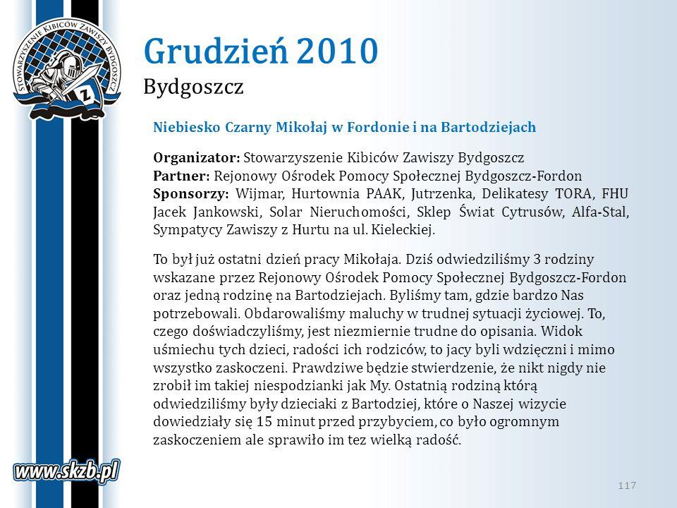 Grudzień 2010 Bydgoszcz 117 Niebiesko Czarny Mikołaj w Fordonie i na Bartodziejach Organizator: Stowarzyszenie Kibiców Zawiszy Bydgoszcz Partner: Rejo